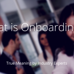 What is Onboarding. Definition by Industry Experts