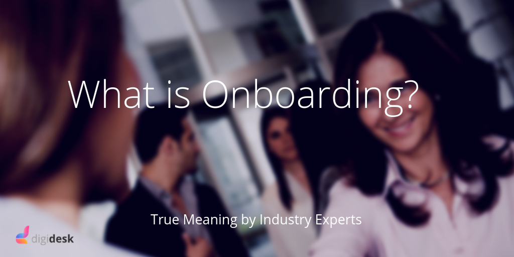 What is Onboarding? True Meaning by Industry Experts